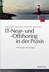 IT-Near- und Offshoring in der Praxis. Erfahrungen und Lösungen
